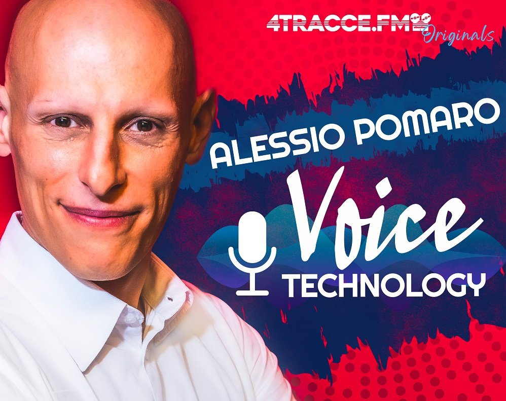 Voice Technology Podcast - 4tracce.fm - Alessio Pomaro