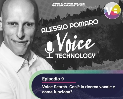 Voice Podcast Technology - Episodio 9 - Voice Search Ricerca Vocale