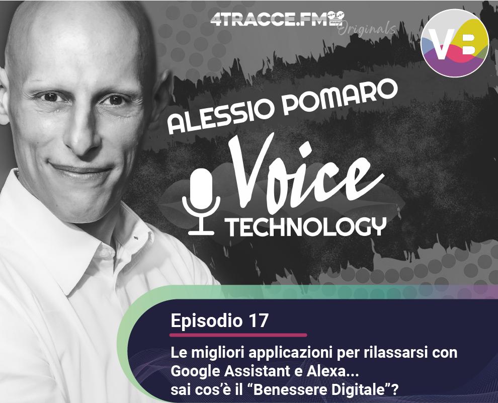 Voice Technology Podcast - le migliori applicazioni per rilassarsi con Google Assistant e Alexa - Benessere Digitale - Episodio 17