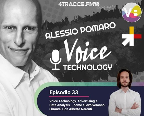 Voice Technology e Advertising: Alessio Pomaro intervista Alberto Narenti
